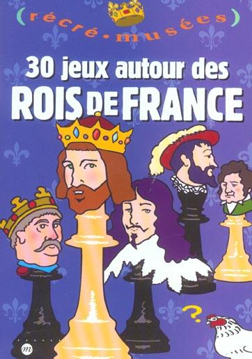 30 JEUX AUTOUR DES ROIS DE FRANCE