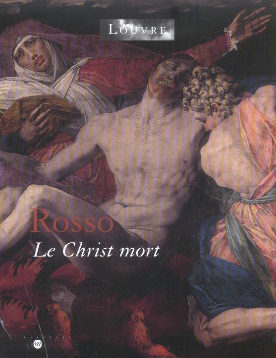 ROSSO LE CHRIST MORT - LES DOSSIERS DU MUSEE DU LOUVRE
