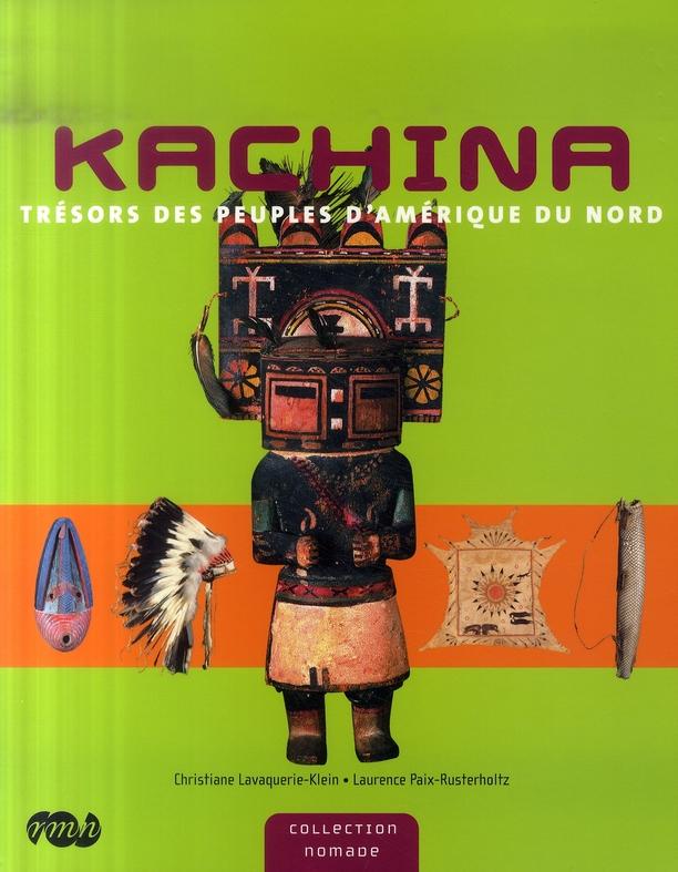 KACHINA TRESORS DES PEUPLES D AMERIQUE DU NORD