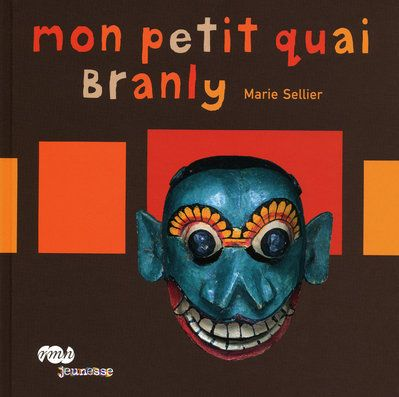 MON PETIT QUAI BRANLY