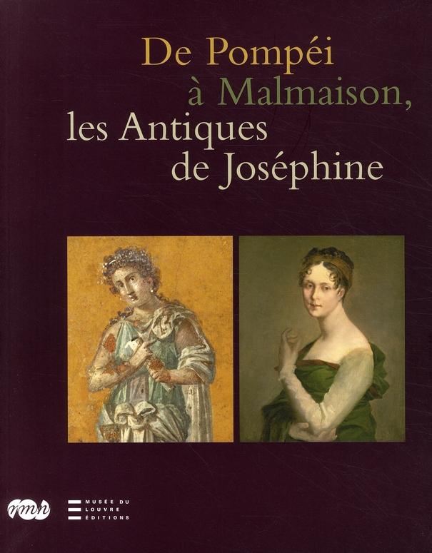 DE POMPEI A MALMAISON , LES ANTIQUES DE JOSEPHINE