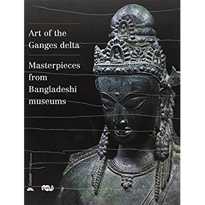 ARTS OF THE GANGES DELTA. MASTERPIECES FROM BANGLADESHI MUSEUMS (ANGLAIS)