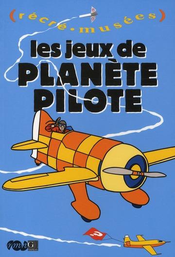 LES JEUX DE PLANETE PILOTE