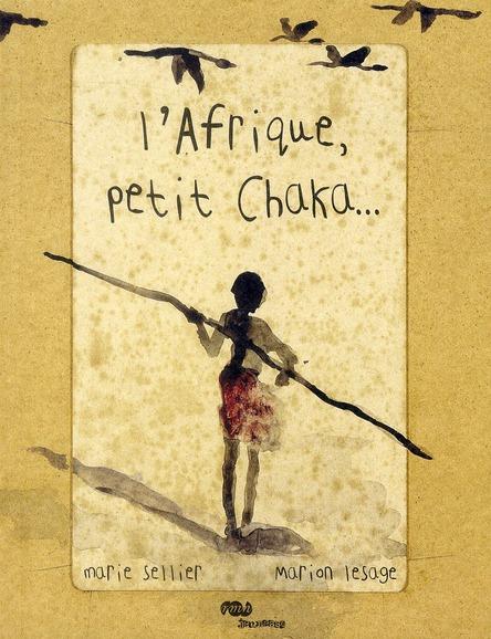 L'AFRIQUE, PETIT CHAKA...