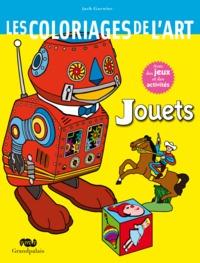 LES COLORIAGES DE L'ART - JOUETS - AVEC DES JEUX ET DES ACTIVITES