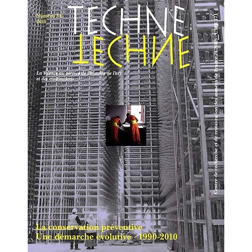 TECHNE, N 34, 2011. LA CONSERVATION PREVENTIVE. UNE DEMARCHE EVOLUTIV E. 1990-2010