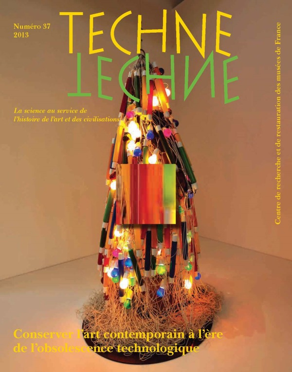 TECHNE, N 37, 2013. CONSERVER L'ART CONTEMPORAIN A L'ERE DE L'OBSOLES CENCE TECHNOLOGIQUE