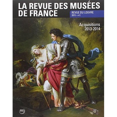 REVUE DES MUSEES DE FRANCE 2-2015 - ACQUISITIONS 2013-2014