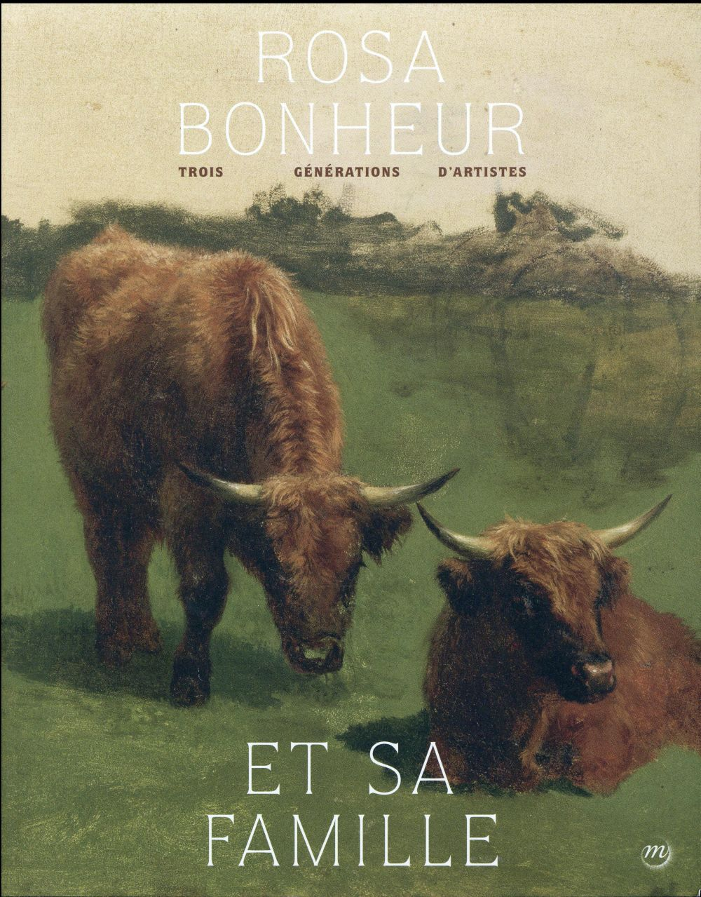 ROSA BONHEUR - TROIS GENERATIONS D'ARTISTES