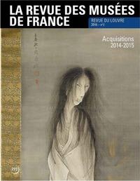 RMF N  2 - REVUE DU LOUVRE - ACQUISITIONS 2014-2015