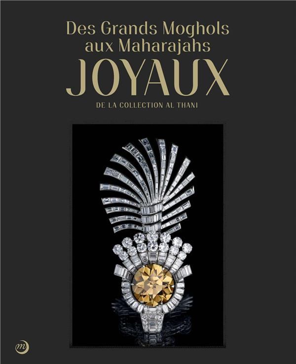 DES GRANDS MOGHOLS AUX MAHARADJAS: JOYAUX DE LA COLLECTION ALTHANI
