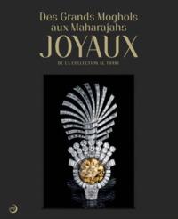 DES GRANDS MOGHOLS AUX MAHARADJAS: JOYAUX DE LA COLLECTION ALTHANI