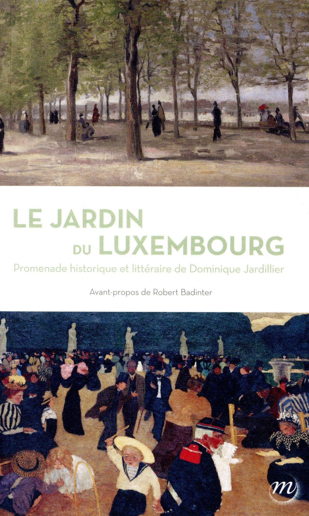 LE JARDIN DU LUXEMBOURG, PROMENADE HITORIQUE ET LITTERAIRE