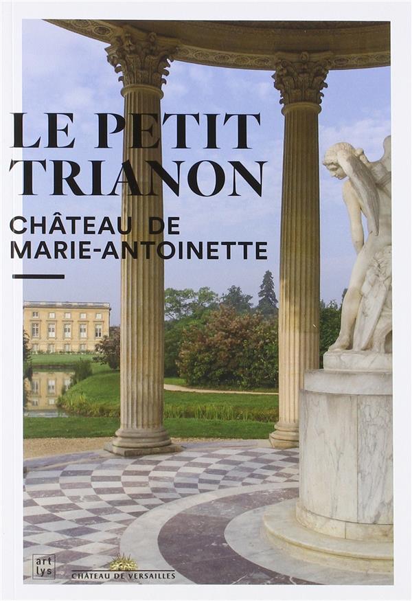 LE PETIT TRIANON CHATEAU MARIE-ANTOINETTE FR