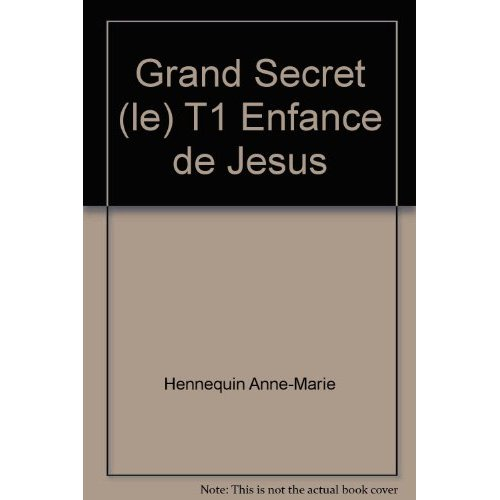 GRAND SECRET (LE) T1 ENFANCE DE JESUS