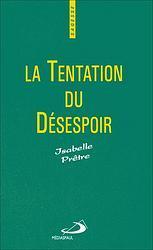 TENTATION DU DESESPOIR (LA)