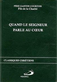 QUAND LE SEIGNEUR PARLE AU COEUR (FORMAT POCHE)