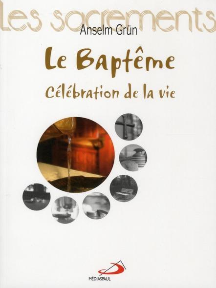 BAPTEME CELEBRATION DE LA VIE (LA)