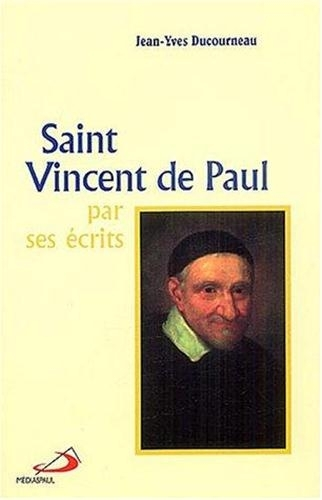 SAINT VINCENT DE PAUL PAR SES ECRITS