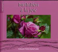 INVITATION A LA JOIE