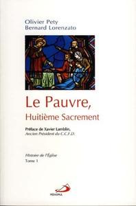PAUVRE, HUITIEME SACREMENT (LE) - T1 HISTOIRE DE L'EGLISE