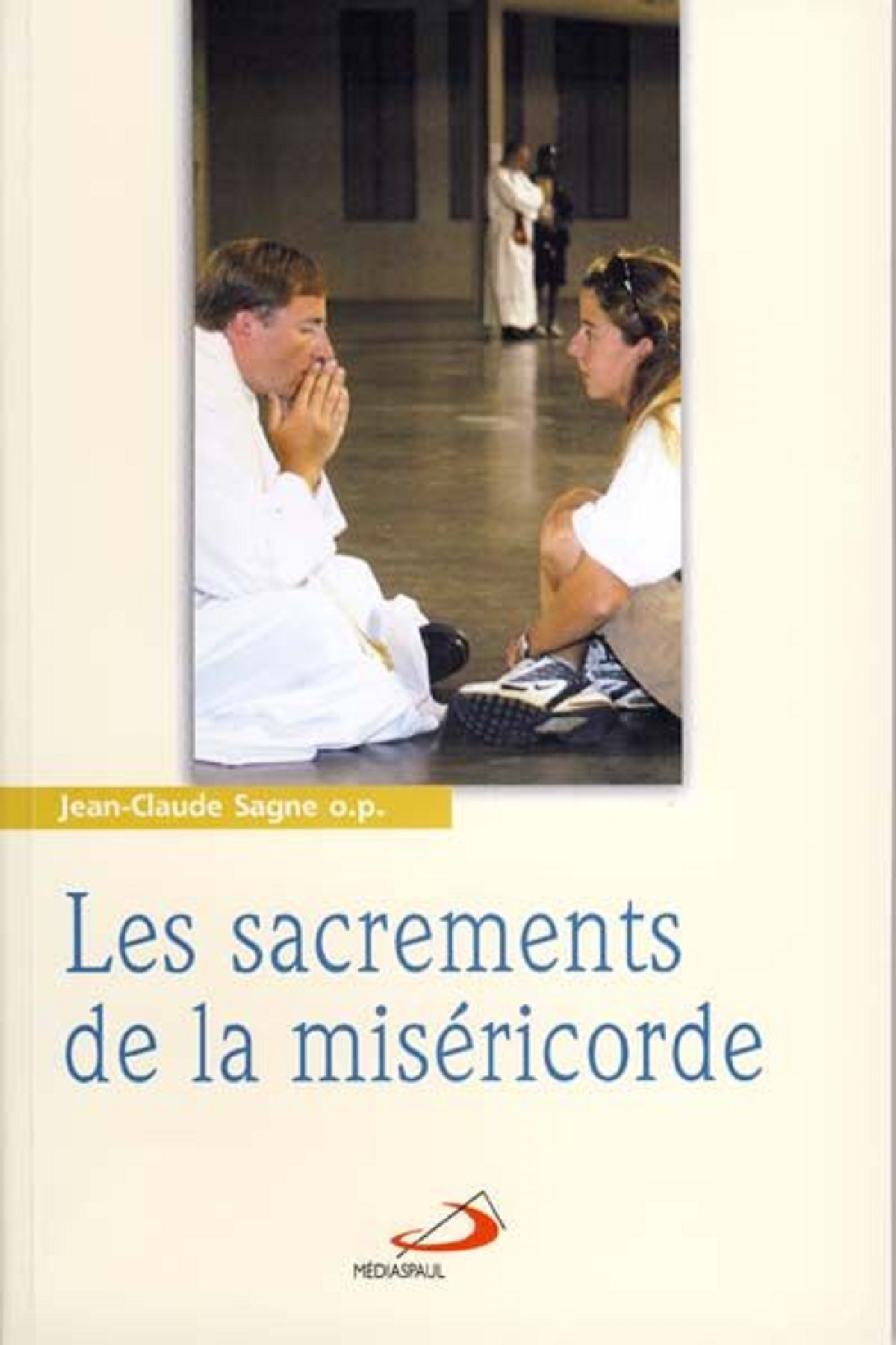 SACREMENTS DE LA MISERICORDE (LES)