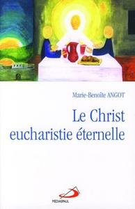 CHRIST EUCHARISTIE ETERNELLE (LE)