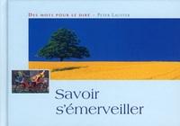 SAVOIR S'EMERVEILLER
