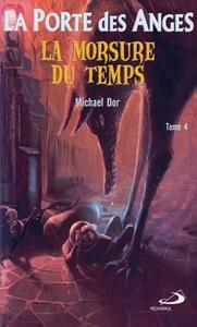 PORTE DES ANGES (LA) - TOME 4. LA MORSURE DU TEMPS