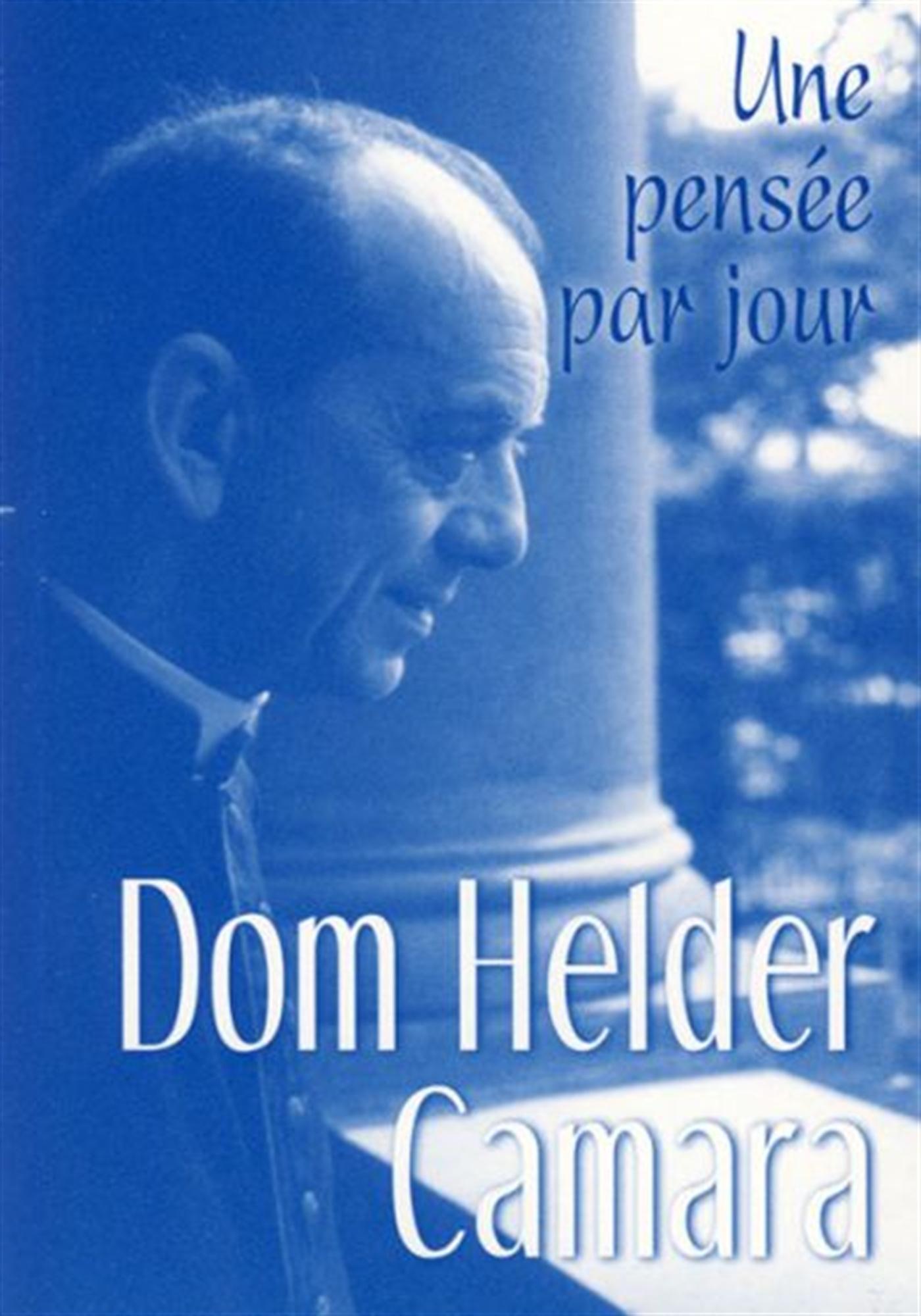 DOM HELDER CAMARA : UNE PENSEE PAR JOUR