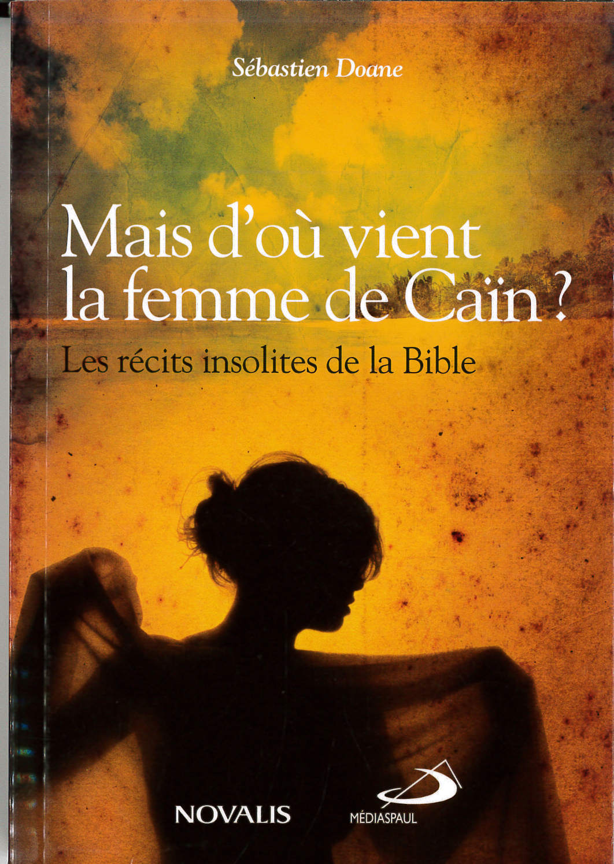 MAIS D'OU VIENT LA FEMME DE CAIN