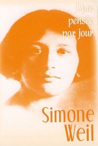 SIMONE WEIL : UNE PENSEE PAR JOUR