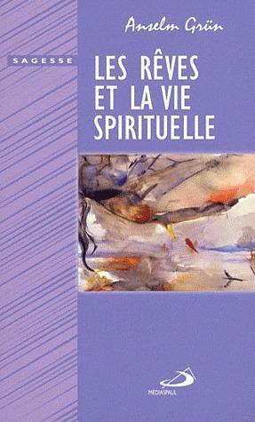 REVES ET LA VIE SPIRITUELLE (LES)