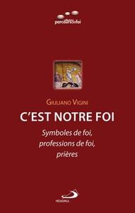 C'EST NOTRE FOI: SYMBOLES DE FOI, PROFESSION DE FOI, PRIERES