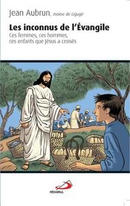 INCONNUS DE L'EVANGILE (LES)