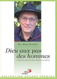 DIEU AUX PAS DES HOMMES