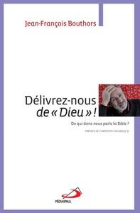 DELIVREZ-NOUS DE DIEU !