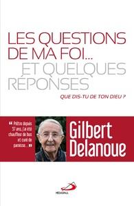 QUESTIONS DE MA FOI (LES)... ET QUELQUES REPONSES