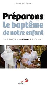 PREPARONS LE BAPTEME DE NOTRE ENFANT