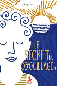 SECRET DU COQUILLAGE (LE)