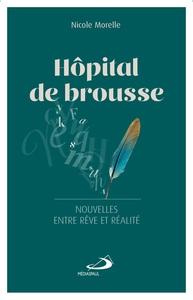 HOPITAL DE BROUSSE - NOUVELLES ENTRE REVES ET REALITE
