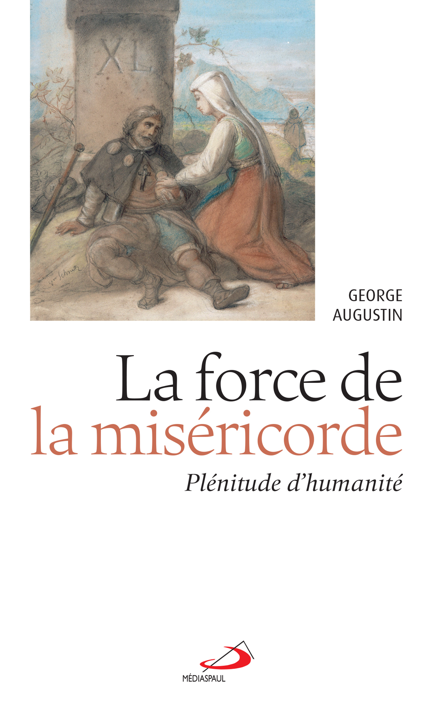 FORCE DE LA MISERICORDE (LA) - PLENITUDE D'HUMANITE