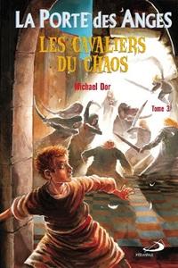 PORTE DES ANGES (LA) POCHE TOME 3 - CAVALIERS DU CHAOS (LES)