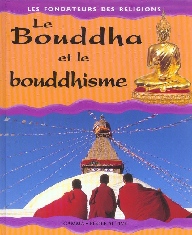 LE BOUDHA ET LE BOUDHISME