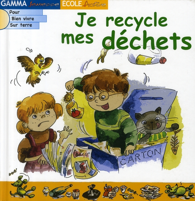 JE RECYCLE MES DECHETS