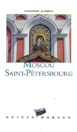 MOSCOU SAINT PETERSBOURG - GUIDE MARCUS