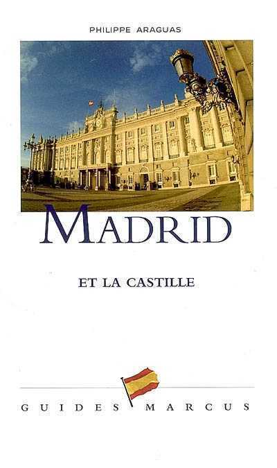 MADRID ET LA CASTILLE - GUIDE MARCUS