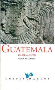 GUATEMALA - GUIDE MARCUS - BELIZE ET COPAN