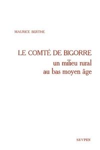 COMTE DE BIGORRE - UN MILIEU RURAL AU BAS MOYEN AGE