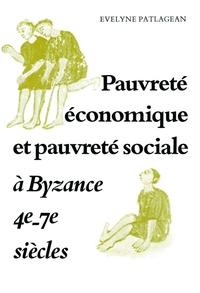 PAUVRETE ECONOMIQUE ET PAUVRETE SOCIALE A BYZANCE, 4E-7E SIE